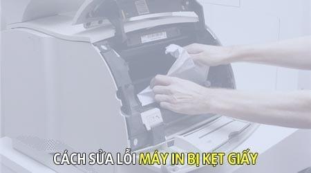 Sửa lỗi máy in kẹt giấy dễ dàng và nhanh chóng